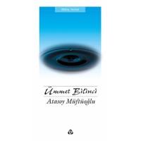 Ümmet Bilinci-Atasoy Müftüoğlu