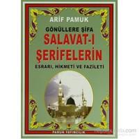 Gönüllere Şifa Salavat-I Şerifelerin Esrarı, Hikmeti Ve Fazileti (Dua-097/P15)