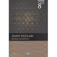 İman Yazıları 8-Mustafa İslamoğlu