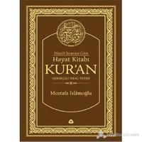 Nüzul Sırasına Göre Hayat Kitabı Kur'an - Mustafa İslamoğlu
