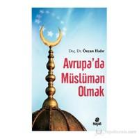 Avrupa'Da Müslüman Olmak-Özcan Hıdır