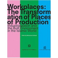 Workplaces: The Transformation of Places of Production - Industrialization and the Built Environment