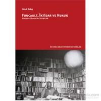 Foucault, İktidar Ve Hukuk-Modern Hukukun Soybilimi