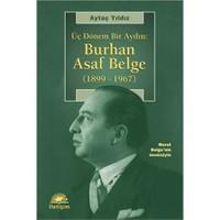 Üç Dönem Bir Aydın: Burhan Asaf Belge (1899 – 1967)