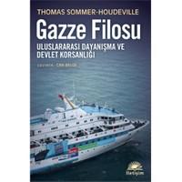 Gazze Filosu - Uluslararası Dayanışma ve Devlet Korsanlığı