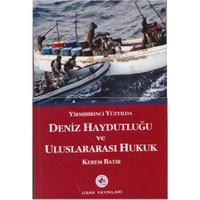 Yirmibirinci Yüzyılda Deniz Haydutluğu Ve Uluslararası Hukuk