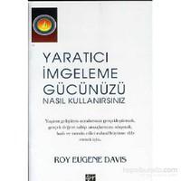 Yaratıcı İmgeleme Gücünüzü Nasıl Kullanırsınız-Roy Eugene Davis