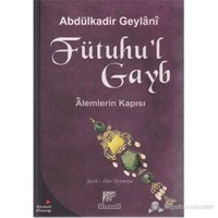 Fütuhu'l Gayb (Alemlerin Kapısı) - Abdülkadir Geylani