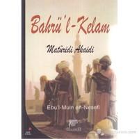 Bahrü'L - Kelam (Matüridi Akaidi)-Ebü'L-Muin En-Nesefi