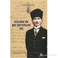 Atatürk'ün Not Defterleri VIII