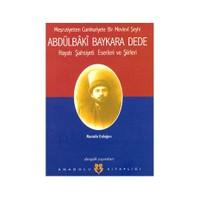 Meşrutiyetten Cumhuriyete Bir Mevlevi Şeyhi Abdülbaki Baykara Dede Hayatı Şahsiyeti Eserleri Ve Şiirleri-Mustafa Erdoğan