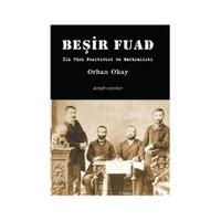 Beşir Fuad İlk Türk Pozitivist Ve Natüralisti-M. Orhan Okay