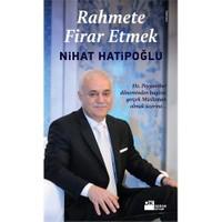 Rahmete Firar Etmek - Nihat Hatipoğlu