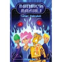 Benek'in Masalı 1 - Tuhaf Yolculuk - Nihan Sarı