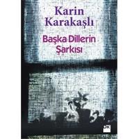 Başka Dillerin Şarkısı-Karin Karakaşlı