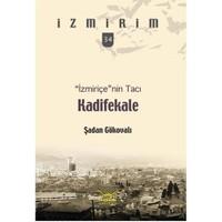 """""""İzmiriçe""""nin Tacı Kadifekale"""
