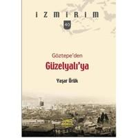 Göztepe'den Güzelyalı'ya - Yaşar Ürük