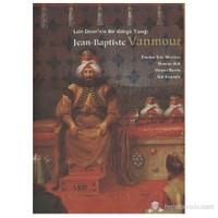 Lale Devri'nin Bir Görgü Tanığı Jean-Baptiste Vanmour