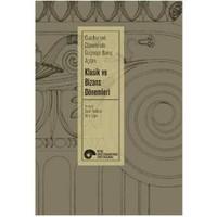 Cumhuriyet Dönemi Geçmişe Bakış Açıları: Klasik ve Bizans Dönemleri