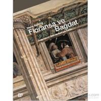 Floransa Ve Bağdat Doğu'da ve Batı'Da Bakışın Tarihi
