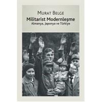Militarist Modernleşme Almanya, Japonya ve Türkiye