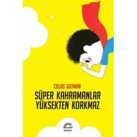 Süper Kahramanlar Yüksekten Korkmaz