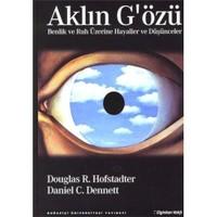 Aklın G'Özü - Benlik Ve Ruh Üzerine Hayaller Ve Düşünceler-Daniel C. Dennett