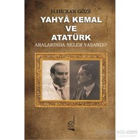 Yahya Kemal Ve Atatürk: Aralarında Neler Yaşandı