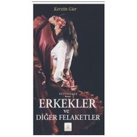 Erkekler Ve Diğer Felaketler-Kerstin Gier
