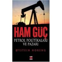 Ham Güç - Petrol Politikaları Ve Pazarı