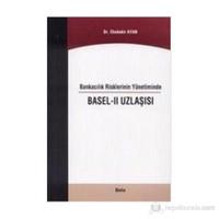 Bankacılık Risklerinin Yönetiminde Basel - 2 Uzlaşısı-Ebubekir Ayan