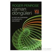 Zaman Döngüleri: Kuantum Evreninin Olağanüstü Macerası-Roger Penrose