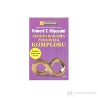 Zengin Babanın Zenginlik Komplosu - Robert T. Kiyosaki