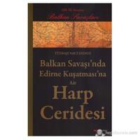 Balkan Savaşında Edirne Kuşatmasına Ait Harp Geridesi