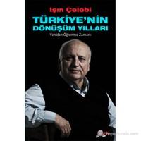 Türkiye'nin Dönüşüm Yılları - (Yeniden Öğrenme Zamanı)