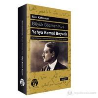 Büyük Göçmen Kuş-Yahya Kemal Beyatlı-Alim Kahraman