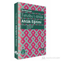 Tehzıbu'l - Ahlak - Ahlak Eğitimi