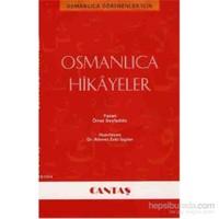 Osmanlıca Öğrenenler İçin Osmanlıca Hikayeler - Ömer Seyfettin