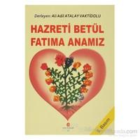 Hazreti Betül Fatıma Anamız-Ali Adil Atalay Vaktidolu