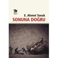 Sonuna Doğru-E. Ahmet Tonak