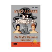 İkiz Tanrıçalar / Bir Myke Hammer Macerası - Kurt Aldeer