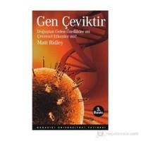 Gen Çeviktir - (Doğuştan Gelen Özellikler Mi, Çevresel Etkenler Mi?)-Matt Ridley