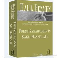 Prens Sabahaddin'İn Saklı Hayatları-Halil Bezmen