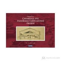 Osmanlının Çanakkale 1915 Panorama Tarihi Müzesi Projesi (Ciltli)