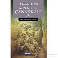Osmanlı'Nın Son Kilidi Çanakkale -3