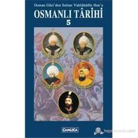 Osman Gâzi'den Sultan Vahîdüddîn Han'a Osmanlı Târihi 5