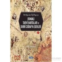 Osmanlı Tarihi Haritaları Ve Tarihi Coğrafya Eserleri