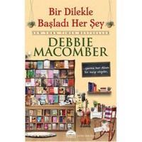 Bir Dilekle Başladı Her Şey - Debbie Macomber