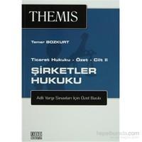 Themis Şirketler Hukuku - Ticaret Hukuku Özet - Cilt: 2 Adli Yargı Sınavları İçin Özel Baskı