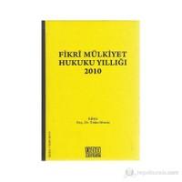 Fikri Mülkiyet Hukuku Yıllığı 2010-Kolektif